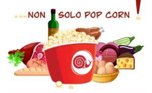 Non solo pop corn - Rassegna Estiva Condotta Slow Food Matera